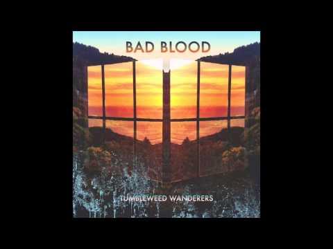 Tumbleweed Wanderers - Bad Blood mp3 ke stažení