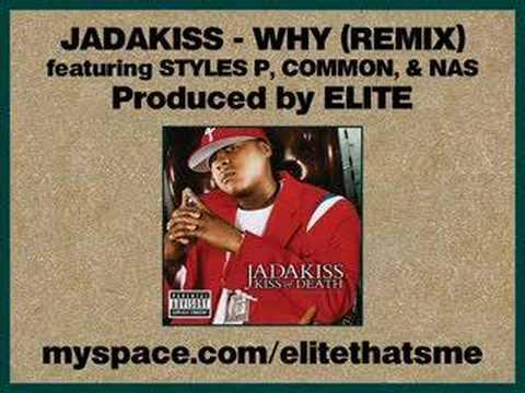 Jadakiss - Why (Remix) feat. Styles P, Common, & Nas