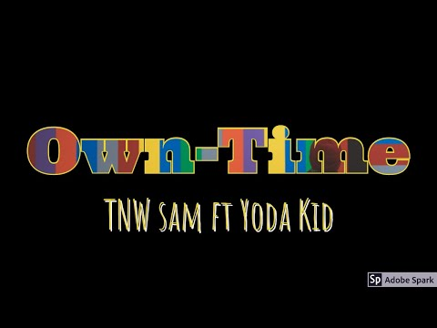 """TNW sam, Yoda Kid - 自己的时间 """"OwnTime"""" [OFFICIAL AUDIO] #5"""