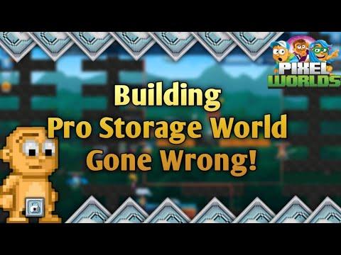Building Pro Storage World (GONE WRONG) | Pixel worlds