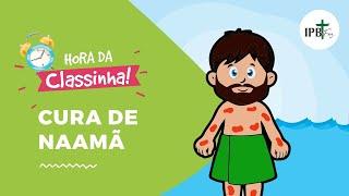 Classinha - A Cura De Naamã