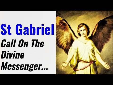 Prayer to St Gabriel - Protection, Healing, Blessing, Restoration, Deliverance, Courage, Faith