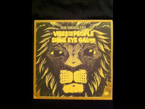 Dub Smugglers - Shine Eye Gal[Rmx]