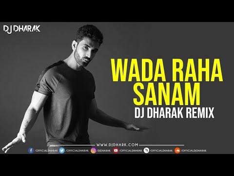 WADA RAHA SANAM - DJ DHARAK REMIX - D-EFFECT - 2