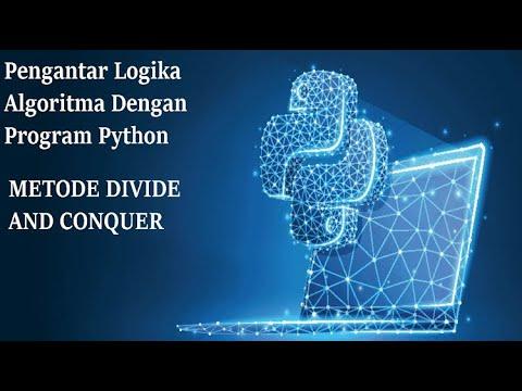 Pengantar Logika Algoritma Dengan Program Python -10 Devide And Conguer