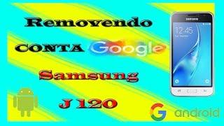 Como Remover Conta Google J120h  método Março 2017