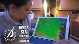 Sailing The Dream   #039   Ionian Sea Crossing