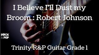 Trinity Rock and Pop | Guitar Grade 1 | Dust my Broom | Robert Johnson