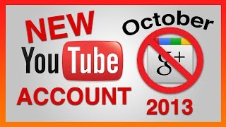 HOW TO CREATE A NEW YOUTUBE ACCOUNT WITHOUT GOOGLE PLUS! (Updated for November 2013)