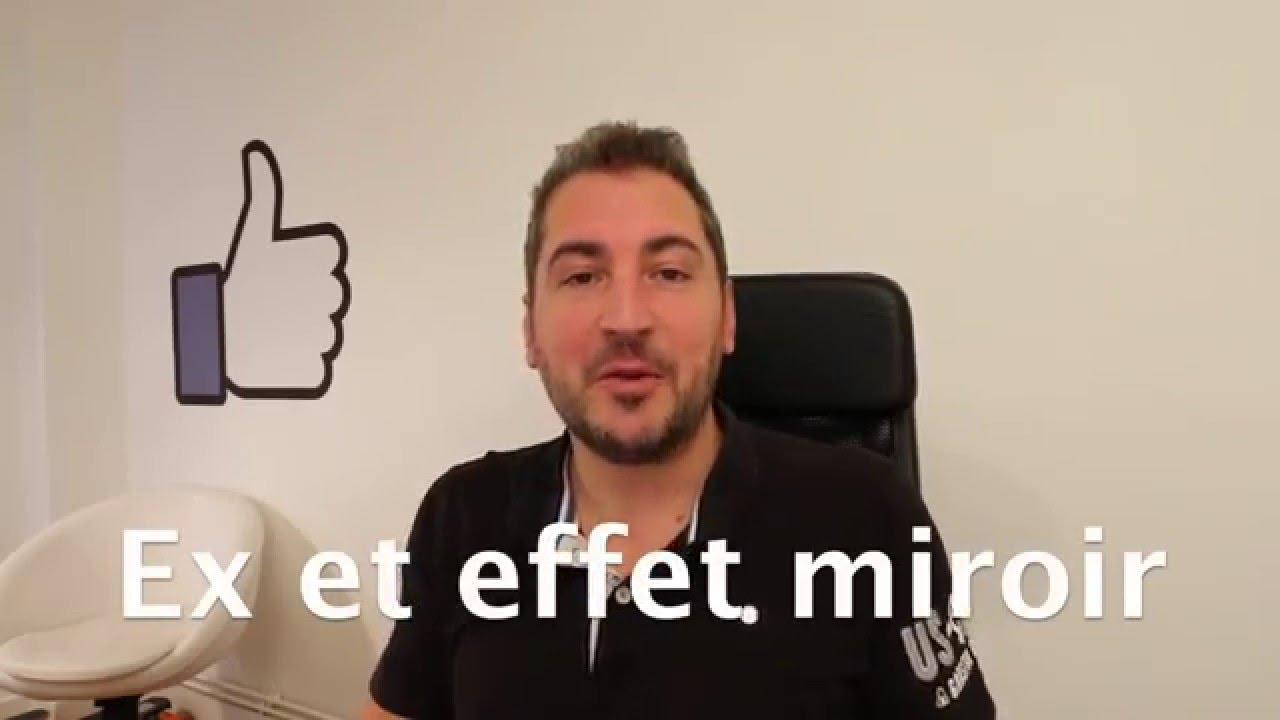 Ex et effet miroir youtube for Miroir youtube