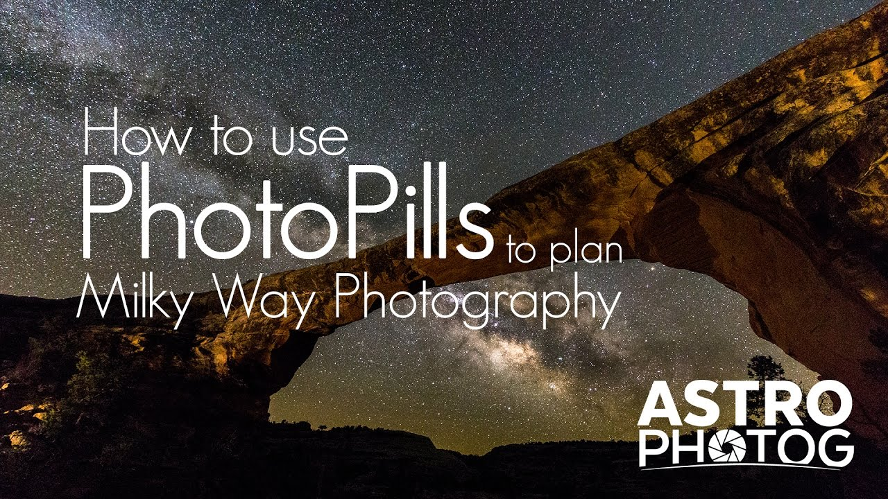 How to use PhotoPills to plan your Milky Way Photography | Astrophotography