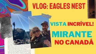Mirante com vista incrível no Canadá: Eagles Nest #eaglesnest #ontariotourism #ontario #viagem