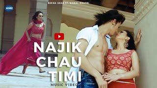Najik Chhau Timi...(Rekha Shah Feat. Kamal Khatri) | new nepali pop song 2014