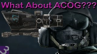 Let's Talk ACOG Rainbow Six Siege