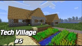 Minecraft Tech Village- EP 5