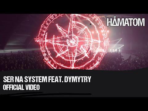 Смотреть клип Hämatom Feat. Dymytry - Ser Na System