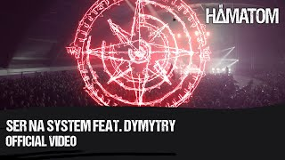 Смотреть клип Hämatom Ft. Dymytry - Ser Na System