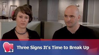 Three Signs It's Time to Break Up - by Mike Fiore (for Digital Romance TV)