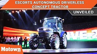 Automated Concept Tractor from Escorts Ltd. | Esclusive 2018 | Motown India