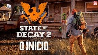 STATE OF DECAY 2 - O INÍCIO DE GAMEPLAY || SOBREVIVÊNCIA NO APOCALIPSE ZUMBI ( PT BR )