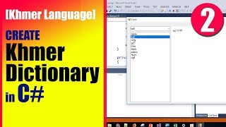 C# Khmer: How to Create a English Khmer Dictionary Part  2 [និយាយភាសាខ្មែរ]