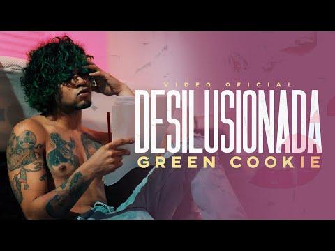 Смотреть клип Green Cookie - Desilusionada