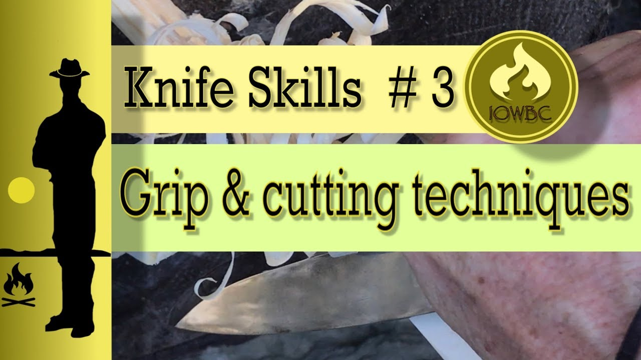 Essential Bushcraft Knife skills # 3, knife grip and cutting techniques