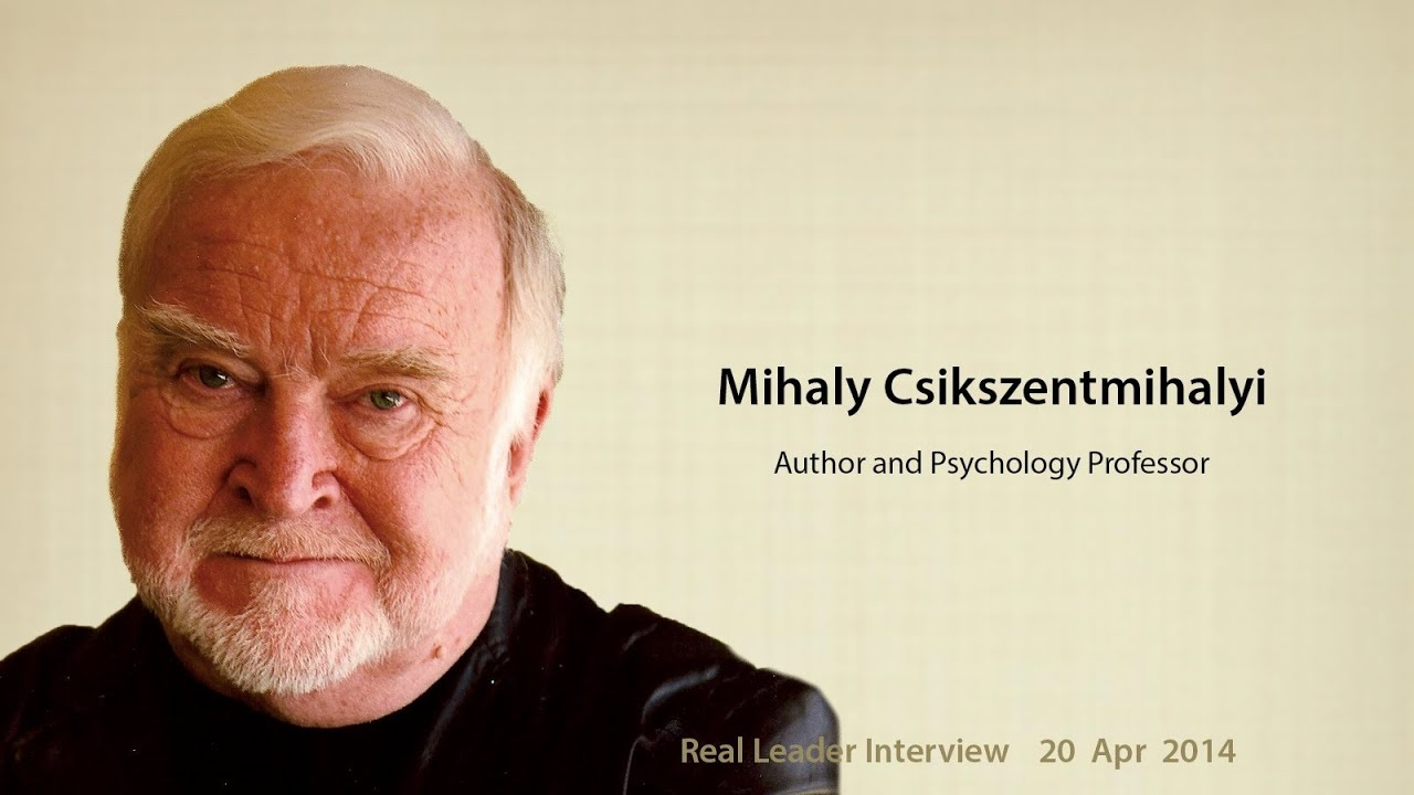 Mihaly csikszentmihalyi on flow intrinsic motivation and happiness