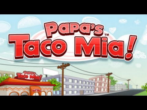 Papa's Taco Mia Full Gameplay Walkthrough