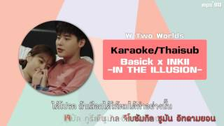 [Karaoke/Thaisub] Basick x INKII - In The Illusion (W - Two Worlds OST Part 3)