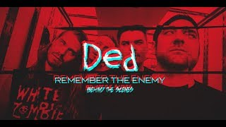 Ded Remember The Enemy Behind The Scenes Video