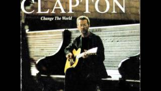 Eric Clapton - Change The World (Instrumental Version)