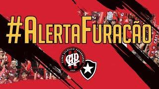 Atlético Paranaense x Botafogo - #AlertaFuracão