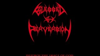 Blessed By Perversion - Spirit Sacrifice On The Altar Of God