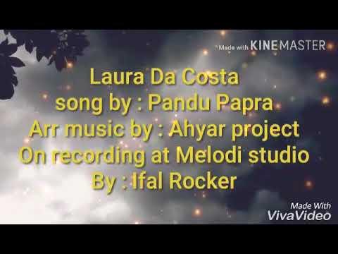 Lagu laura da costa versi baru, pandu papra, sedang viral best 5 lagu terbaik