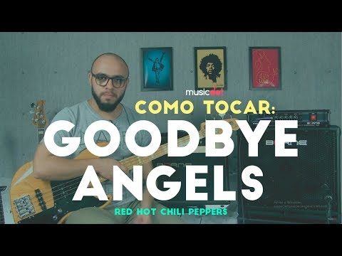 COMO TOCAR:  Goodbye Angels (Red Hot Chili Peppers) no Baixo