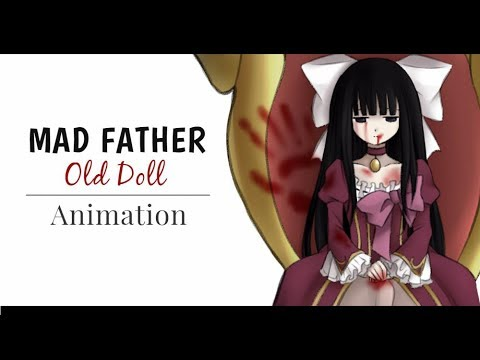 [MV] Old Doll (Mad Father) - ANIMATION
