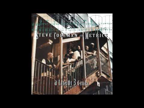steve coleman and metrics - a tale of 3 cities [1994] full album