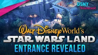 Walt Disney World's Star Wars Land Entrance Revealed - Disney News - 9/21/17