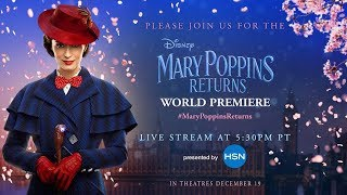 Live at the Mary Poppins Returns World Premiere - Presented by HSN