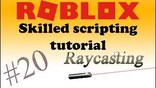 🍌#20 Roblox skilled scripting tutorial | Ray casting - making a laser turret