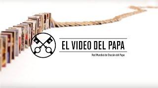 El Video del Papa 04-2018 - Por aquellos que tienen una responsabilidad en la economía – Abril 2018
