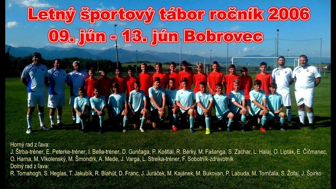 ba2f03a89a102 SsFZ letný futbalový kemp Bobrovec 2019 ročník 2006 - YouTube