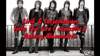 Lirik Dan Terjemahan ASKING ALEXANDRIA INTO THE FIRE Acoustic