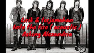 Скачать Lirik Dan Terjemahan ASKING ALEXANDRIA INTO THE FIRE Acoustic