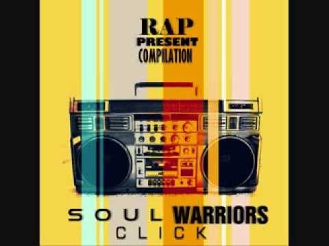 """SOUL WARRIORS CLICK """"RAPpresent"""" Compilation"""