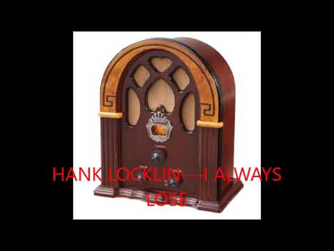 HANK LOCKLIN   I ALWAYS LOSE