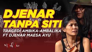 Djenar Tanpa Siti - Tragedi Ambika-Ambalika ft Djenar Maesa Ayu   Mbah Jiwo