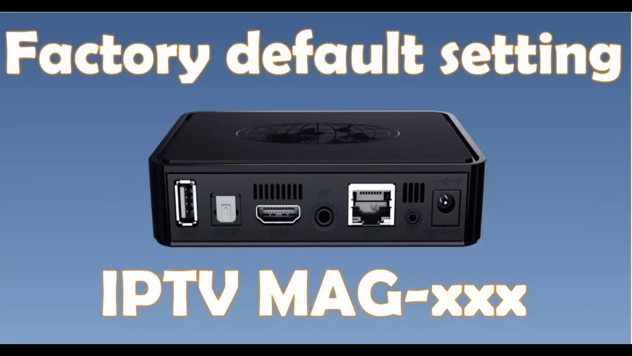 Mag254 factory default steps | Infomir