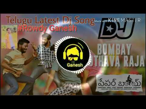 Bombay pothava raja Telugu Dj song